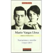 Narraciones Y Novelas 1959-1967 / Short Stories and Novels 1959-1967 by Mario Vargas Llosa
