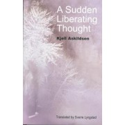 A Sudden Liberating Thought by Kjell Askildsen