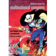 Fantomas Versus the Multinational Vampires by Julio Cortazar
