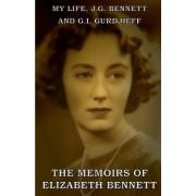 My Life: J.G. Bennett and G.I. Gurdjieff: A Memoir