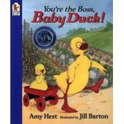 You're the Boss, Baby Duck! by Amy Hest