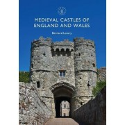 Medieval Castles of England and Wales by Bernard Lowry