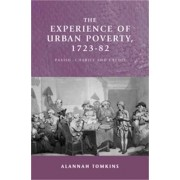 The Experience of Urban Poverty, 1723-82 by Alannah Tomkins