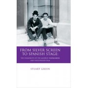 From Silver Screen to Spanish Stage by Stuart Green