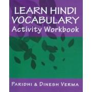 Learn Hindi Vocabulary Activity Workbook by Dinesh Verma
