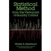 Statistical Method from the Viewpoint of Quality Control by Walter A. Shewhart