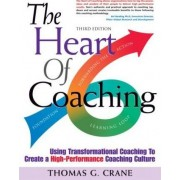 The Heart of Coaching by Thomas G Crane