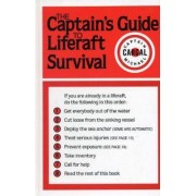 The Captains' Guide to Liferaft Survival by Michael Cargal