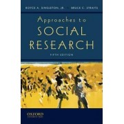 Approaches to Social Research by Royce Singleton