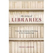 Story of Libraries by Frederick Andrew Lerner