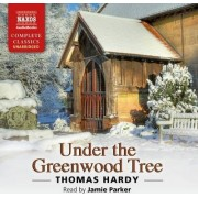 Under the Greenwood Tree by Thomas Hardy