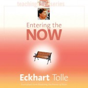 Entering the Now by Eckhart Tolle