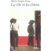 La Ville ET Les Chiens by Mario Vargas Llosa