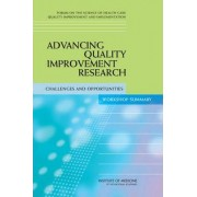 Advancing Quality Improvement Research by Forum on the Science of Health Care Quality Improvement and Implementation