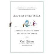Better Than Well by Carl Elliott