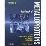 Handbook of Metalloproteins: v. 3 by Albrecht Messerschmidt