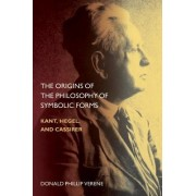 The Origins of the Philosophy of Symbolic Forms by Donald Phillip Verene