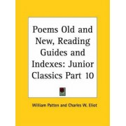 Junior Classics Vol. 10 (Poems Old and New, Reading Guides and Indexes) (1912) by Charles W. Eliot