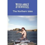 The Mystery Animals of the British Isles by Glen Vaudrey