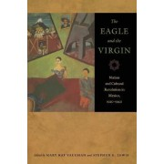 The Eagle and the Virgin by Mary Kay Vaughan