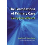 The Foundations of Primary Care: Satisfaction or Resentment? Volume 1 by Joachim P. Sturmberg