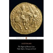 The Digest of Roman Law by Emperor Of the East Justinian I