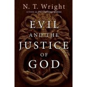 Evil and the Justice of God by Research Professor of New Testament and Early Christianity N T Wright