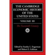 The Cambridge Economic History of the United States: Twentieth Century v.3 by Stanley L. Engerman