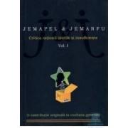 Critica ratiunii inutile si insuficiente Vol. I - Jemapel and Jemanfu