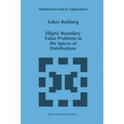 Elliptic Boundary Value Problems in the Spaces of Distributions by Yakov Roitberg
