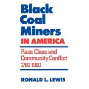 Black Coal Miners in America by Ronald L. Lewis