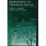 Responding to Troubled Youth by Cheryl L. Maxson
