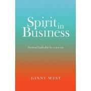 Spirit in Business: Spiritual Leadership for a New Era