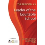 The Principal as Leader of the Equitable School by Ontario Principals Council