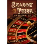 Shadow of the Tiger: Adventures in Second Sight