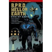 B.p.r.d. Hell On Earth Volume 13: End Of Days by John Arcudi