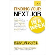 Finding Your Next Job in a Week: Teach Yourself by Peter Maskrey
