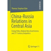 China-Russia Relations in Central Asia by Thomas Stephan Eder