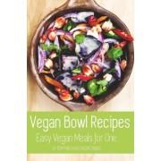 Vegan Bowl Recipes by Tempting Tastes Recipe Books