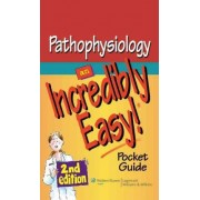 Pathophysiology: An Incredibly Easy! Pocket Guide by Lippincott