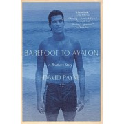 Barefoot to Avalon: A Brother's Story