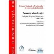 Procedura insolventei vol. II Culegere de practica judiciara 2006-2009 Administrarea procedurii ins