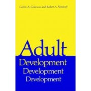 Adult Development, a New Dimension in Psychodynamic Theory and Practice by Calvin A. Colarusso