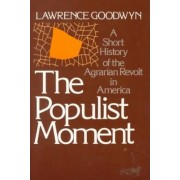 The Populist Moment by Lawrence Goodwyn