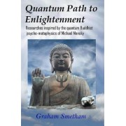 Quantum Path to Enlightenment by Graham Smetham