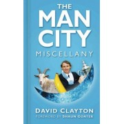 The Man City Miscellany by David Clayton