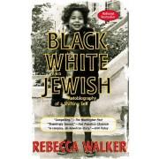 Black, White and Jewish by Rebecca Walker