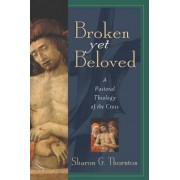Broken Yet Beloved by Sharon G. Thornton
