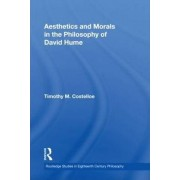 Aesthetics and Morals in the Philosophy of David Hume by Timothy M. Costelloe