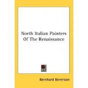 North Italian Painters of the Renaissance by Bernhard Berenson